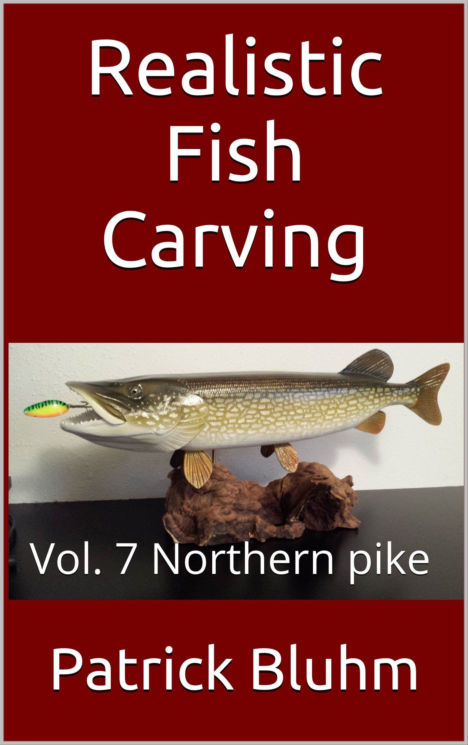 Realistic Fish Carving  Vol. 7 Northern Pike  English Edition