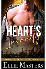 Heart's Insanity: a Sizzling Rock Star Romance (Angel Fire Rock Romance Book 1) Kindle Edition