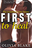 First to Heal (Lessons in Love Book 3)