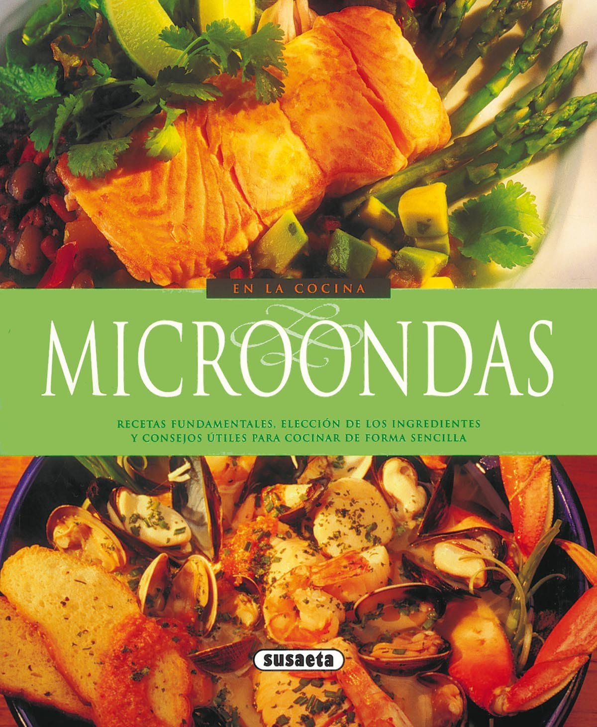 MICROONDAS En la Cocina: Equipo Susaeta: 9788430567942 ...