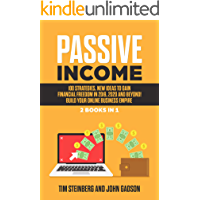 Passive Income: 100 Strategies, New Ideas to Gain Financial Freedom in 2019, 2020 and Beyond! Build Your Online Business Empire: 2 Books in 1