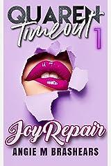 Quarentimeout: Joy Repair (QT Book 1) Kindle Edition