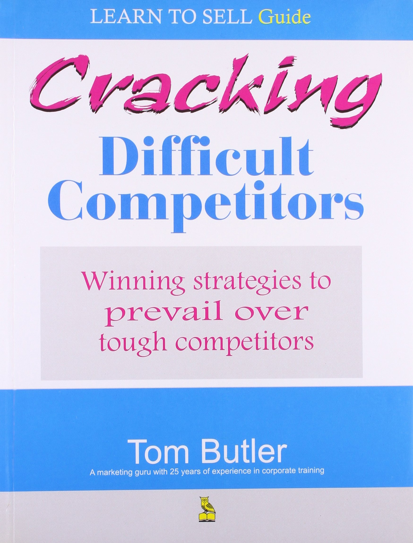 Read Online Cracking Difficult Competitors ebook