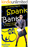 Spank Bank: A Bloggers Guide To 'Giving A Hand'