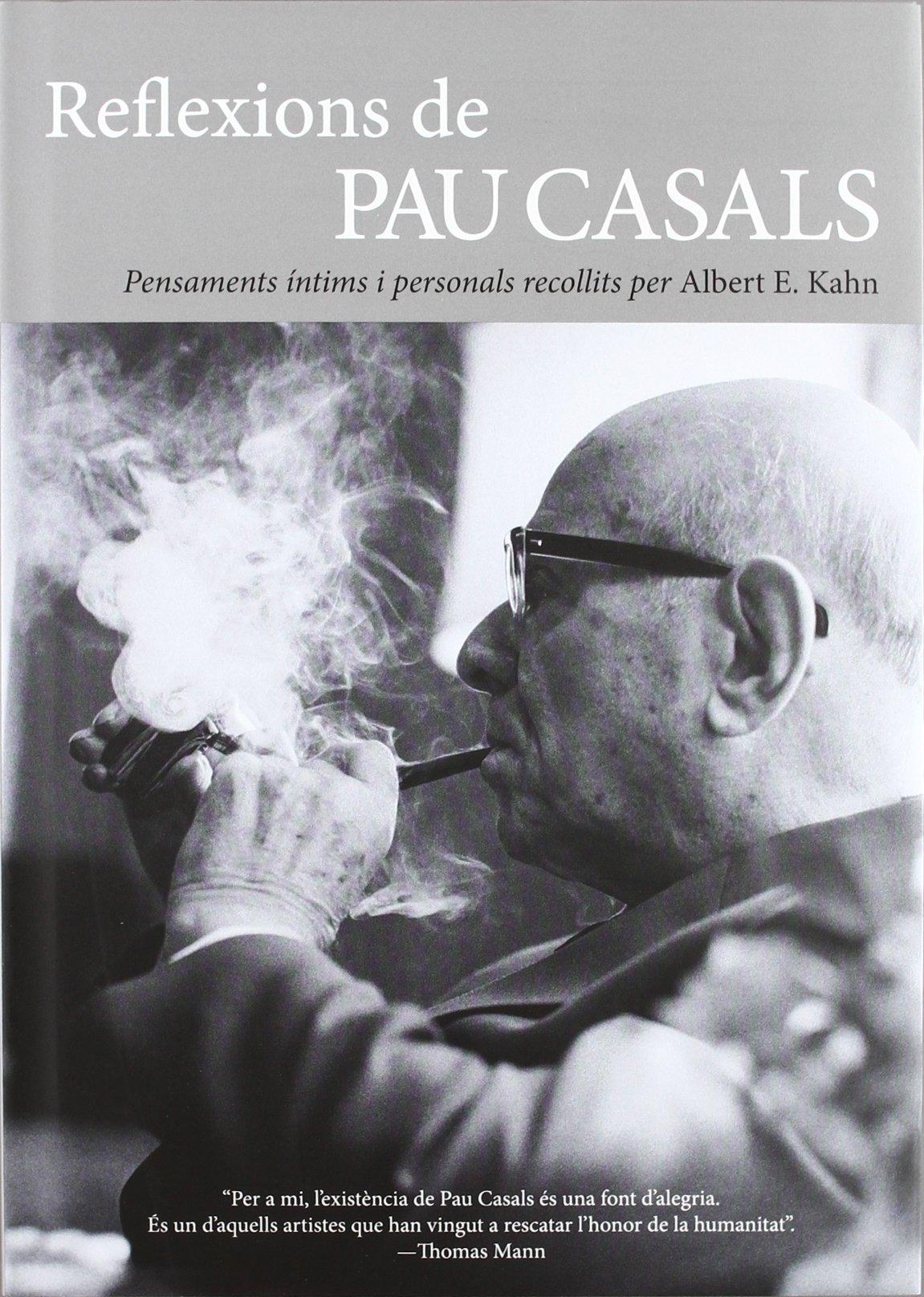 Reflexions de Pau Casals: Pensaments íntims i personals recollits ...