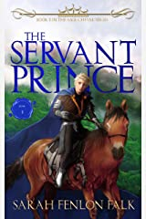 The Servant Prince (The Sage Cheval Series Book 1) Kindle Edition