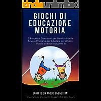 Giochi di Educazione Motoria: 5 Proposte Divertenti per Bambini della Scuola Primaria per Educare gli Schemi Motori di Base