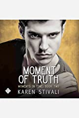 Moment of Truth: Moments in Time, Book 2 Audible Audiobook