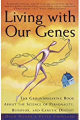 Living with Our Genes: The Groundbreaking Book About the Science of Personality, Behavior, and Genetic Destiny Paperback