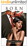 Born Out of Lust: A Destinee Romance Series Book 3 (The Destinee Series)
