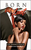 Born Out of Lust: A Destinee Romance Series Book 3 ( Destinee Series)