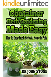 Container: Herb Gardening, Made Easy: How To, Grow Fresh Herbs, At
