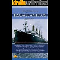 Breve historia de los trasatlánticos