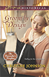 Groom by Design (The Dressmaker's Daughters Series Book 1)