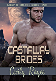 Castaway Brides (Lost Worlds Book 1)