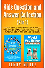 Kids Question and Answer Collection (2 in 1): Tough Riddles for Smart Kids + Would You Rather Game Book for Kids - The #1 Entertainment Box Set for Children Kindle Edition