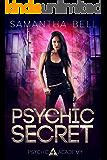 Psychic Secret: An Urban Fantasy Academy Romance (Psychic Academy Book 1)