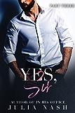 Yes, Sir (Part Three)