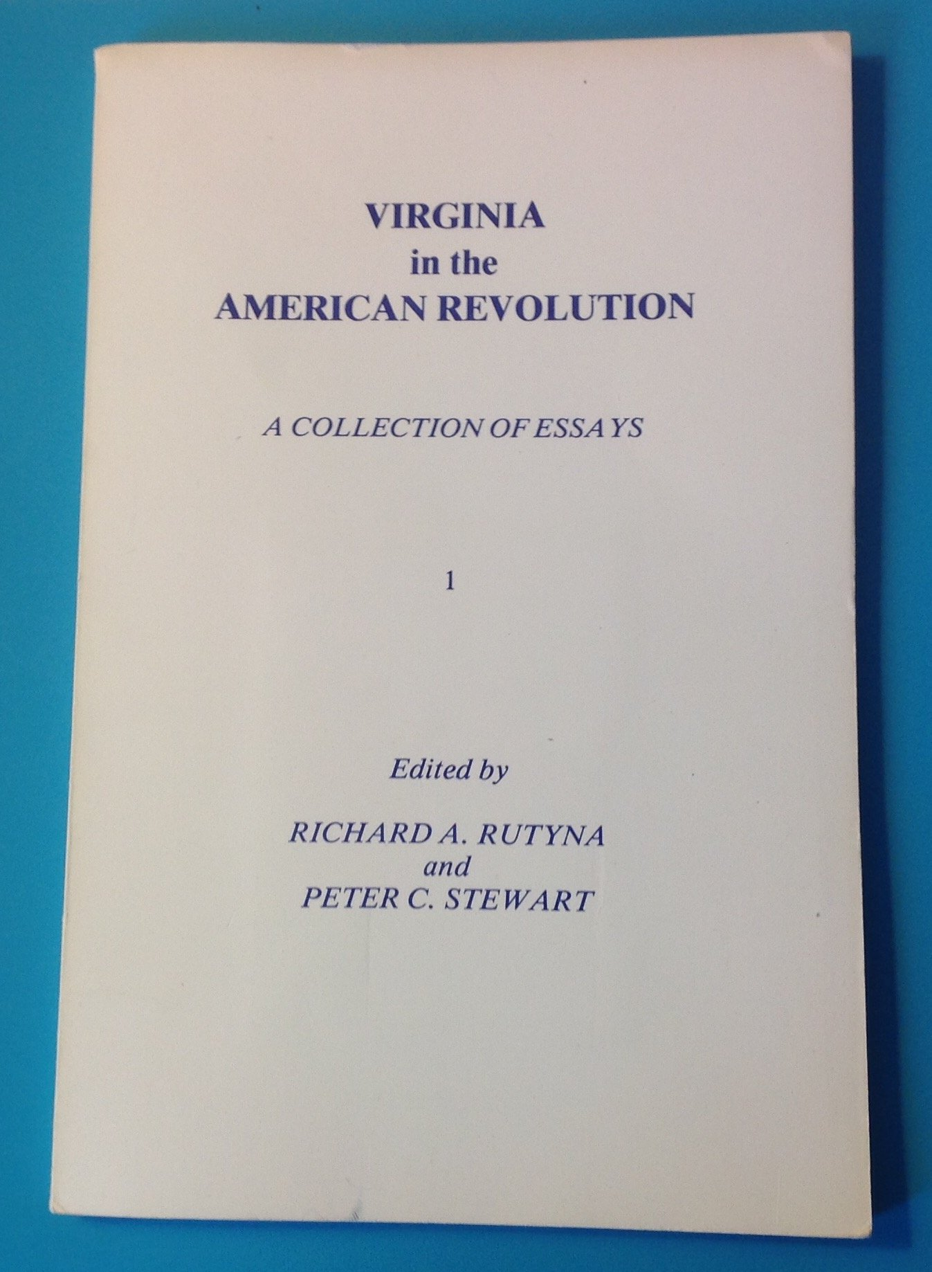 Politics And The English Language Essay Virginia In The American Revolution A Collection Of Essays Vol     Richard A Stewart Peter C Rutyna Amazoncom Books Science Essay also Sample Essay Paper Virginia In The American Revolution A Collection Of Essays Vol   Essay Sample For High School
