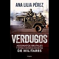 Verdugos: Asesinatos brutales y otras historias secretas de militares