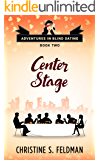 Center Stage: (Adventures in Blind Dating Book Two)