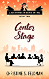 Center Stage: (Adventures in Blind Dating Book Two) (English Edition)