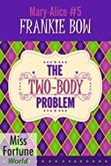 The Two-Body Problem (Miss Fortune World: The Mary-Alice Files Book 5) Kindle Edition
