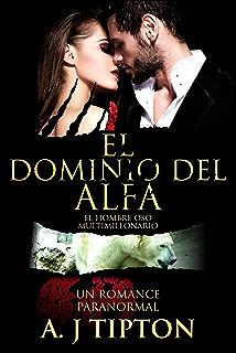 El Dominio del Alfa: Un Romance Paranormal (El Hombre Oso Multimillonario nº 3)