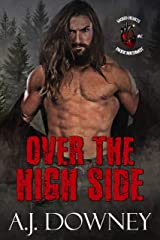 Over The High Side (Sacred Hearts MC Pacific Northwest Book 1) Kindle Edition
