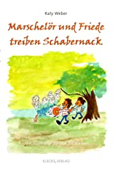 Marschelör und Friede treiben Schabernack (German Edition) Kindle Edition