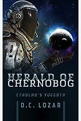 Herald of Chernobog: Cthulhu's Yuggoth Kindle Edition