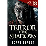 Terror in the Shadows Vol. 18: Horror Short Stories Collection with Scary Ghosts, Paranormal & Supernatural Monsters