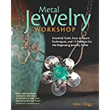 Metal Jewelry Workshop: Essential Tools, Easy-to-Learn Techniques, and 12 Projects for the Beginning Jewelry Artist (Fox Chap