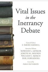 Vital Issues in the Inerrancy Debate Kindle Edition