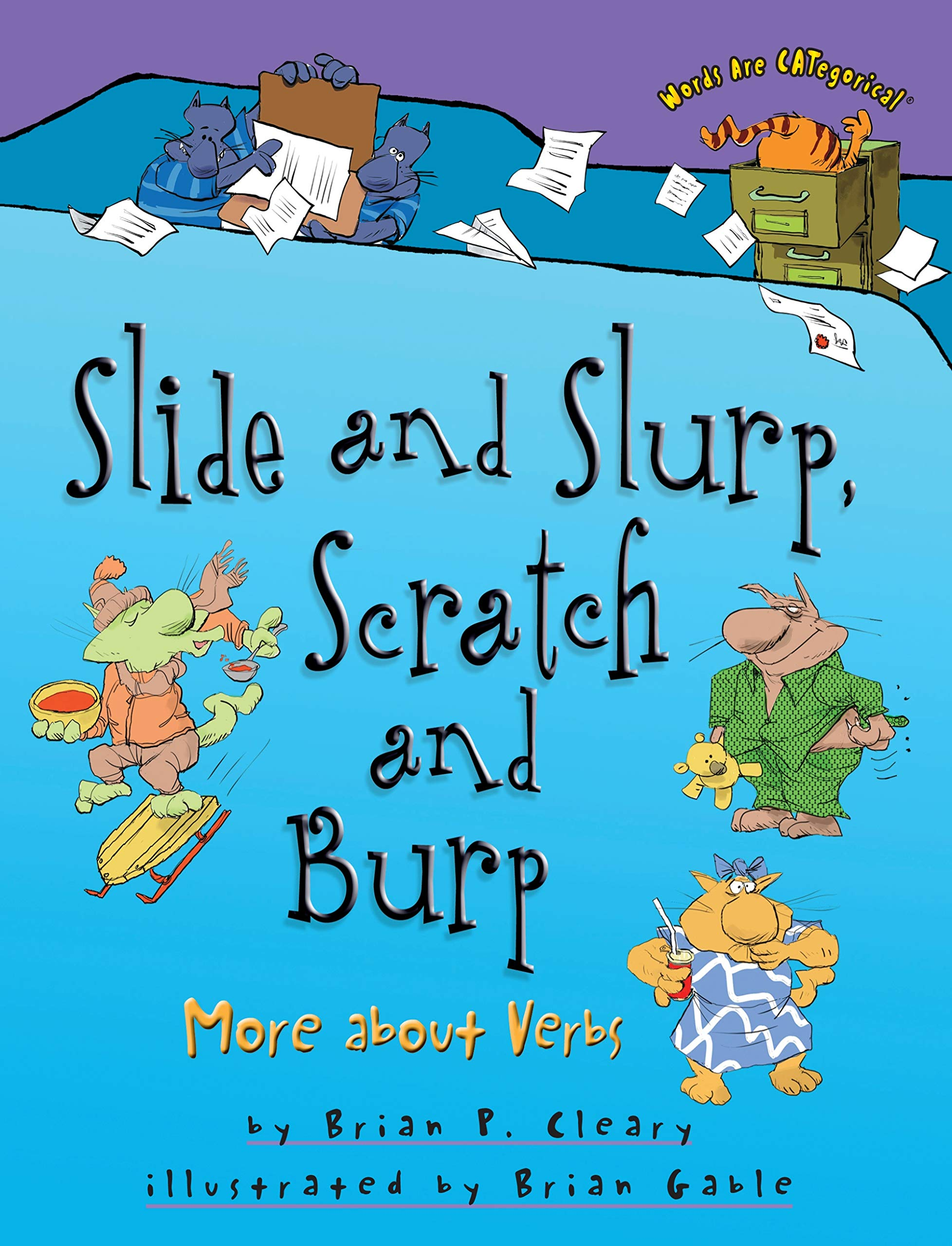 Slide and Slurp, Scratch and Burp: More About Verbs (Words are Categorical) pdf