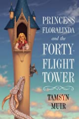 Princess Floralinda and the Forty-Flight Tower Kindle Edition