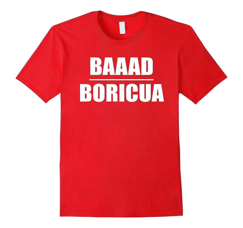 Baaad Bad Boricua- Puerto Rican Pride T-Shirt-CD