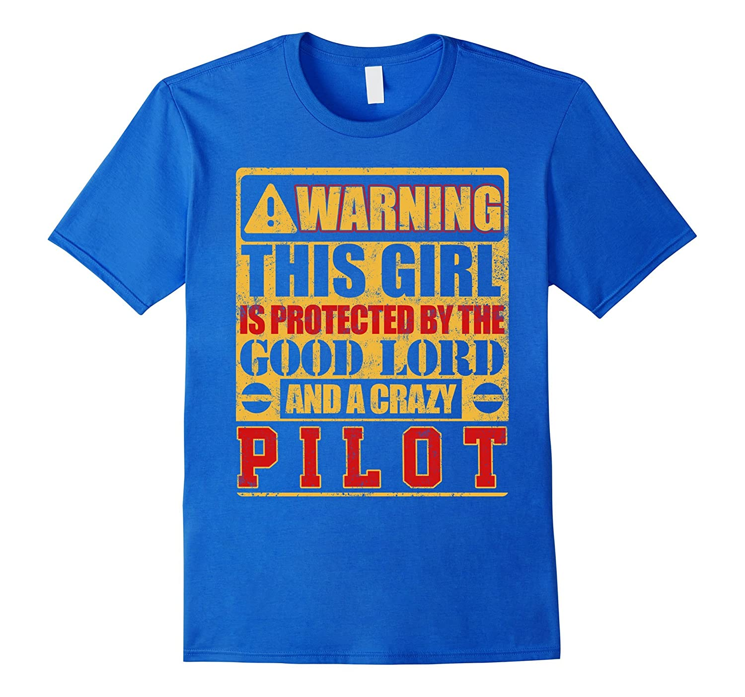 Warning This Girl Is Protected By Pilot T-shirt