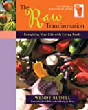 The Raw Transformation: Energizing Your Life with