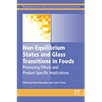 Non-Equilibrium States and Glass Transitions in Foods: Processing Effects and Product-Specific...