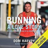 Running: A Love Story: How an Overweight Radio DJ Got Hooked on Running Marathons