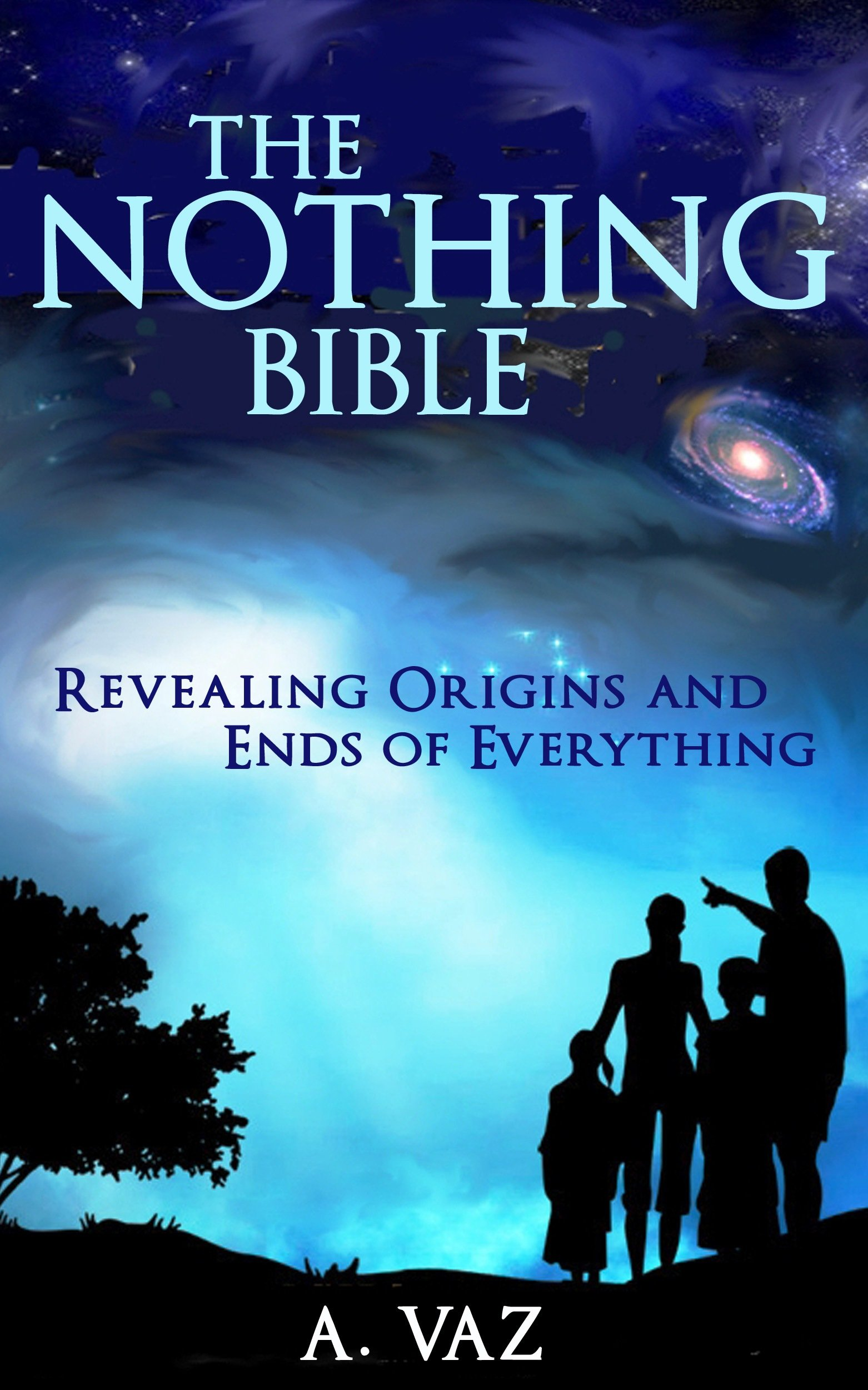 The Nothing Bible  Revealing Origins And Ends Of Everything  The Reality Bibles 2   English Edition