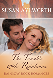 The Trouble with Rainbows (Rainbow Rock Romances Book 6)