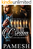 Cookie To His Cream: A Billionare Romance BWWM