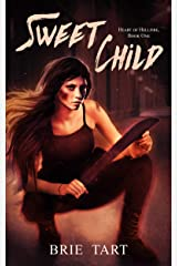 Sweet Child (Heart of Hellfire Book 1) Kindle Edition