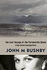 The Last Voyage of the Paramaribo Queen (A Rick Kasten Espionage Novel) Kindle Edition
