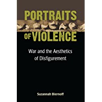 Portraits of Violence: War and the Aesthetics of Disfigurement (Corporealities: Discourses Of Disability)