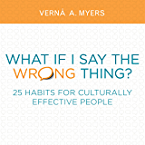 What if I Say the Wrong Thing?: 25 Habits for Culturally Effective People