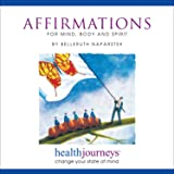 Positive Affirmations for Mind, Body and Spirit- Reprogramming Negative Thinking with Healthy, Realistic and Reachable…