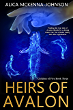 Heirs of Avalon: Book Three in the Children of Fire Series